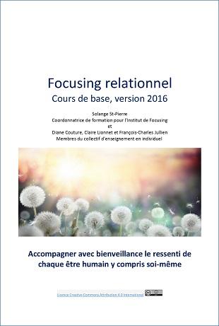 Le cours de base en Focusing Relationnel, un outil en diffusion libre pour accompagner les intervenants et les apprenants dans leur démarche d'intégration du Focusing et de l'écoute expérientielle.
