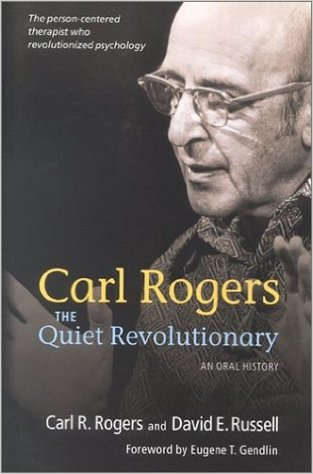 Carl Rogers, the Quiet Revolutionary, an oral history
